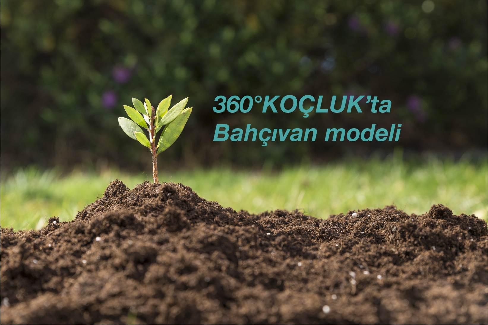 360°KOÇLUK'TA BAHÇIVAN MODELİ